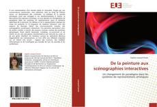 Bookcover of De la peinture aux scénographies interactives