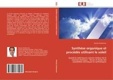 Portada del libro de Synthèse organique et procédés utilisant le soleil
