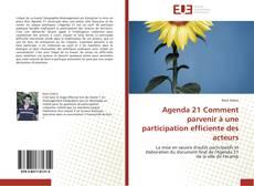 Couverture de Agenda 21 Comment parvenir à une participation efficiente des acteurs