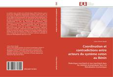 Portada del libro de Coordination et contradictions entre acteurs du système coton au Bénin