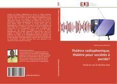 Couverture de Théâtre radiophonique, théâtre pour sociétés à parole?