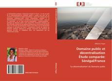 Обложка Domaine public et décentralisation  Étude comparée: Sénégal/France