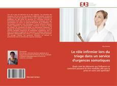 Bookcover of Le rôle infirmier lors du triage dans un service d'urgences somatiques