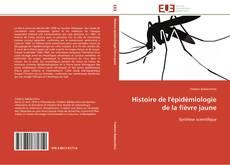 Bookcover of Histoire de l'épidémiologie de la fièvre jaune