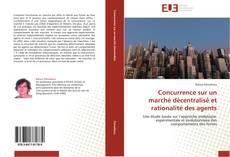 Bookcover of Concurrence sur un marché décentralisé et rationalité des agents