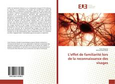 Bookcover of L'effet de familiarité lors de la reconnaissance des visages