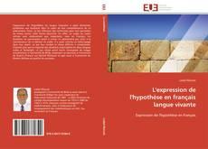 Bookcover of L'expression de l'hypothèse en français langue vivante