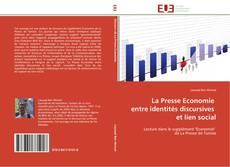 La Presse Economie   entre identités discursives   et lien social的封面