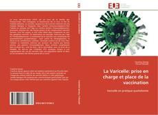 Copertina di La Varicelle: prise en charge et place de la vaccination