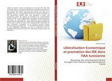 Portada del libro de Libéralisation Economique et promotion des IDE dans l'IAA tunisienne