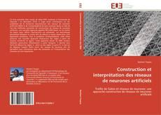 Couverture de Construction et interprétation des réseaux de neurones artificiels