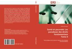 Copertina di Santé et pauvreté: Les paradoxes des droits fondamentaux  Tome II