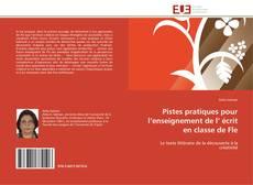 Capa do livro de Pistes pratiques pour l'enseignement de l' écrit en classe de Fle