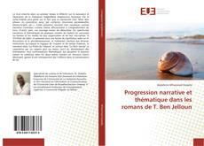 Bookcover of Progression narrative et thématique dans les romans de T. Ben Jelloun