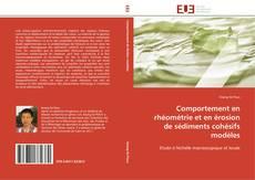 Comportement en rhéométrie et en érosion de sédiments cohésifs modèles的封面