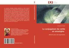 Copertina di La conjugaison du verbe en amazighe: