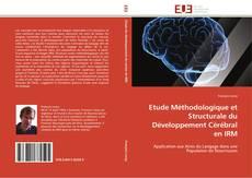 Bookcover of Etude Méthodologique et Structurale du Développement Cérébral en IRM
