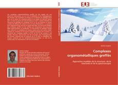 Copertina di Complexes organométalliques greffés