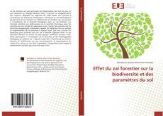 Bookcover of Effet du zaï forestier sur la biodiversité et des paramètres du sol