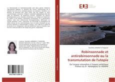 Bookcover of Robinsonnade et antirobinsonnade ou la transmutation de l'utopie