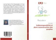 Buchcover von Indécomposabilité et demi-reconstruction des graphes