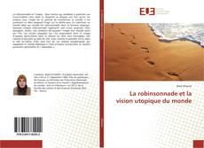 Couverture de La robinsonnade et la vision utopique du monde