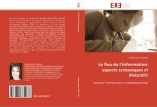 Bookcover of Le flux de l'information: aspects syntaxiques et discursifs