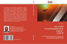 Bookcover of Les racines transrationnelles de la science -  Tome III