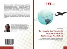 Couverture de La réussite des Transferts Internationaux de Technologie Nord / Sud