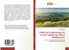 Couverture de Étude de la dynamique du couvert végétal par SIG et Télédétection