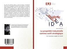 Copertina di La propriété industrielle comme outil stratégique