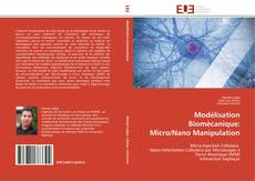 Bookcover of Modélisation Biomécanique:  Micro/Nano Manipulation
