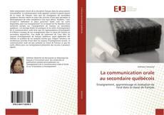 Couverture de La communication orale au secondaire québécois