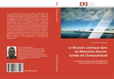 Capa do livro de Le discours satirique dans les Mémoires d'outre-tombe de Chateaubriand