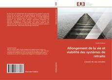 Bookcover of Allongement de la vie et viabilité des systèmes de retraite