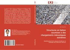 Bookcover of Structures en béton soumises à des chargements mécaniques extrêmes
