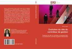 Bookcover of Évolution du rôle du contrôleur de gestion