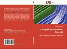 Bookcover of L'allogreffe vascularisée   de coude
