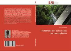 Traitement des eaux usées par macrophytes kitap kapağı