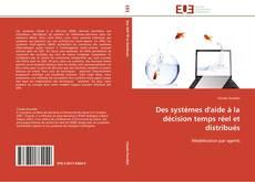 Couverture de Des systèmes d'aide à la décision temps réel et distribués