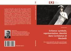 Couverture de Enfance: symbole, représentation, identité dans Coriolanus et Macbeth