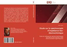 Couverture de Etude sur la spectroscopie d'impédance bio-électrochimique