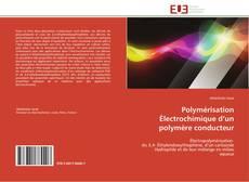 Couverture de Polymérisation Électrochimique d'un polymère conducteur