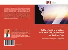Обложка Télévision et promotion culturelle des collectivités au Burkina Faso