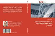 Bookcover of L'impact d'Internet sur la création de notre droit Tome 1