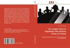 Bookcover of Les usagers dans la régulation des services d'eau en France