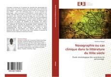 Bookcover of Nosographie ou cas clinique dans la littérature du XIXe siècle