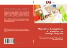 Bookcover of Modulation des récepteurs de l'adénosine par anticorps et ligands