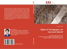 Bookcover of Eglise et Synagogue: un tournant decisif