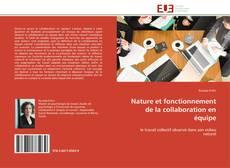 Bookcover of Nature et fonctionnement de la collaboration en équipe